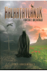 Halhatatlanok /Fantasy antológia