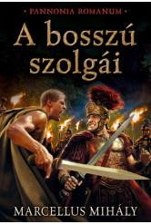 A bosszú szolgái /Pannonia Romanum