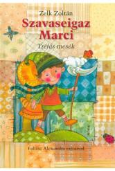 Szavaseigaz Marci /Tréfás mesék (2. kiadás)