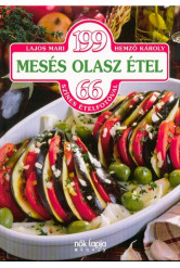 199 mesés olasz étel - 66 színes ételfotóval