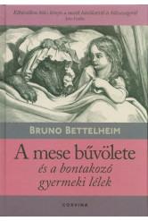 A mese bűvölete és a bontakozó gyermeki lélek (9. kiadás)