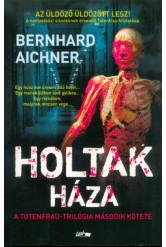 Holtak háza - A Totenfrau-trilógia 2.