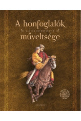A honfoglalók műveltsége /Magyar őstörténet 6.