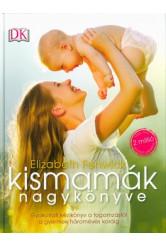 Kismamák nagykönyve /Gyakorlati kézikönyv a fogamzástól a gyermek hároméves koráig