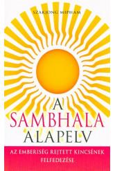 A Sambhala alapelv - Az emberiség rejtett kincsének felfedezése