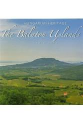 The Balaton Uplands - A Balaton-felvidék (angol) /Hungarien Heritage