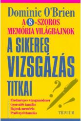 A sikeres vizsgázás titkai - A 8-szoros memória világbajnok módszerével (2. kiadás)