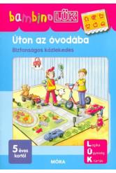 Úton az óvodába - Biztonságos közlekedés /BambinoLÜK