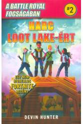 A Battle Royal fogságában 2. - Harc Loot Lake-ért /Egy nem hivatalos Fortnite regény