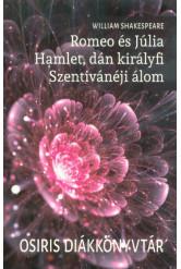 Romeo és Júlia - Hamlet, dán királyfi - Szentivánéji álom /Osiris diákkönyvtár