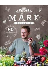 Márk konyhája - 60 stílusos recept randira, partira, vagy amit akartok
