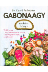 Gabonaagy szakácskönyv - Több mint 150 gluténmentes recept, ami megváltoztatja az életed