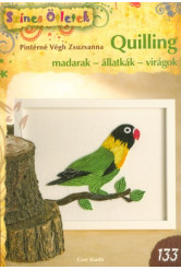Quilling - madarak - állatkák - virágok /Színes ötletek 133.