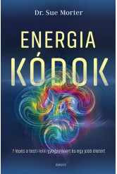 Energiakódok - 7 lépés a testi-lelki gyógyulásért és egy jobb életért