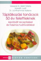 Táplálkozási tanácsok 50 év felettieknek kipróbált receptekkel és hasznos tudnivalókkal