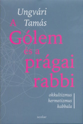 A Gólem és a prágai rabbi - Okkultizmus, hermetizmus, kabbala