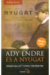 Ady Endre és a nyugat - Sosem hallott titkos történetek (2. kiadás)