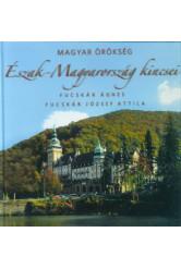 Magyar örökség - Észak-Magyarország kincsei