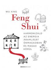 Feng Shui - Harmonizáld az energia áramlását önmagadban és magad körül