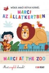 Marci az Állatkertben - Marci at the Zoo /Most angolul olvasok! - I Can Read