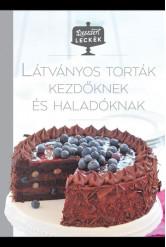 Látványos torták kezdőknek és haladóknak - Desszertleckék