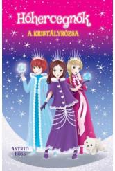 Hóhercegnők 2. - A kristályrózsa