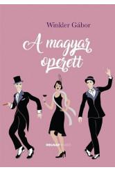 A magyar operett - A magyar művészet- és művelődéstörténet fejezetei