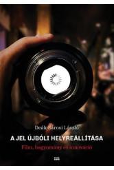 A jel újbóli helyreállítása - Film, hagyomány és innováció