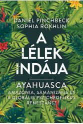 Ayahuasca - A Lélek Indája