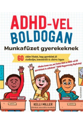 ADHD-vel boldogan - Munkafüzet gyerekeknek