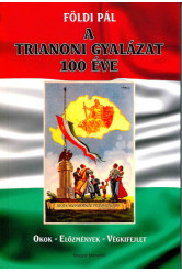 A trianoni gyalázat 100 éve - Okok - Előzmények - Végkifejlet