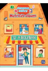A boltban - Matricás album - Játsszunk együtt!