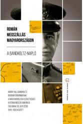 A Bandholtz-napló. Román megszállás Magyarországon