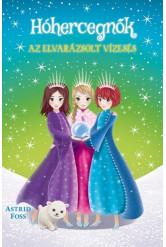 Hóhercegnők 4. - Az elvarázsolt vízesés