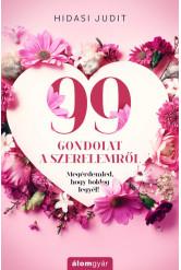 99 gondolat a szerelemről - Megérdemled, hogy boldog legyél!