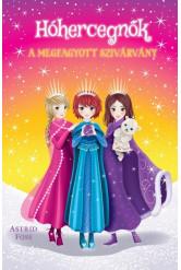 Hóhercegnők 3. - A megfagyott szivárvány
