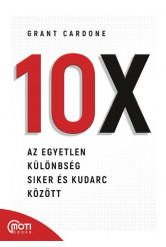 10X - Az egyetlen különbség siker és kudarc között