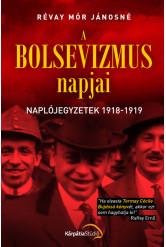 A bolsevizmus napjai - Naplójegyzetek 1918-1919