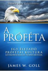 A próféta - Egy életadó prófétai kultúra létrehozása és fenntartása