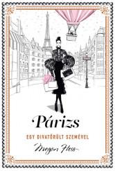 Párizs - egy divatőrült szemével