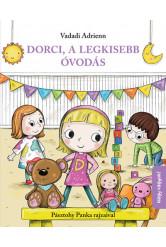 Dorci, a legkisebb óvodás - Nagy vagyok!