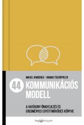 44 kommunikációs modell - A hatékony önkifejezés és eredményes együttműködés könyve