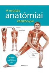 A nyújtás anatómiai kézikönyve - 50 gazdagon illusztrált erősítő-tónusfokozó nyújtás