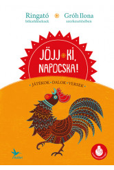 Jöjj ki, napocska! - Játékok, versek, dalok bölcsődéseknek - Ringató antológia (új kiadás)