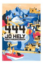 444 jó hely Magyarországon (új kiadás)