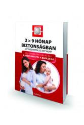 2x9 Hónap biztonságban - Mit szedhetek, és mit nem? - Szakemberek válaszai a babavárástól a babázásig