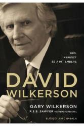 David Wilkerson: Kés, kereszt és a hit embere