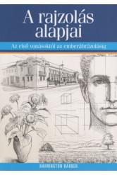 A rajzolás alapjai - Az első vonásoktól az emberábrázolásig (3. kiadás)