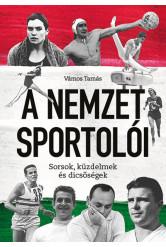 A Nemzet Sportolói - Sorsok, küzdelmek és dicsőségek