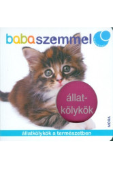 Állatkölykök - Állatkölykök a természetben /Babaszemmel